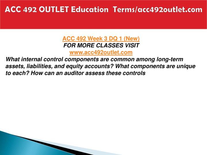 ACC 492 OUTLET Education  Terms/acc492outlet.com