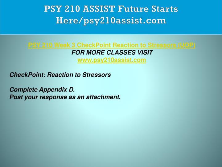 PSY 210 ASSIST Future Starts Here/psy210assist.com