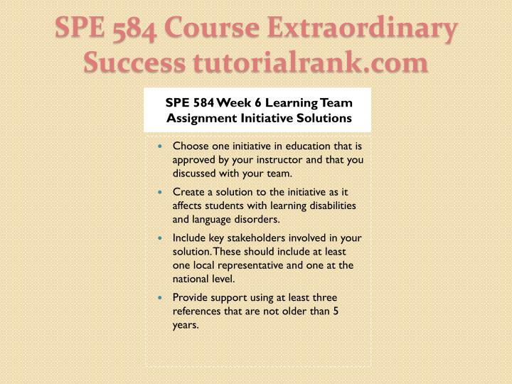 SPE 584 Week 6 Learning Team Assignment Initiative Solutions
