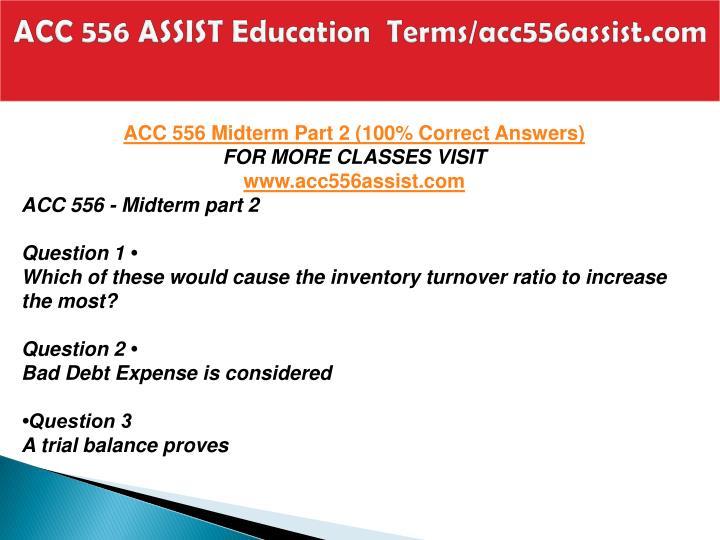 ACC 556 ASSIST Education  Terms/acc556assist.com