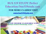 bus 519 study perfect education bus519study com1