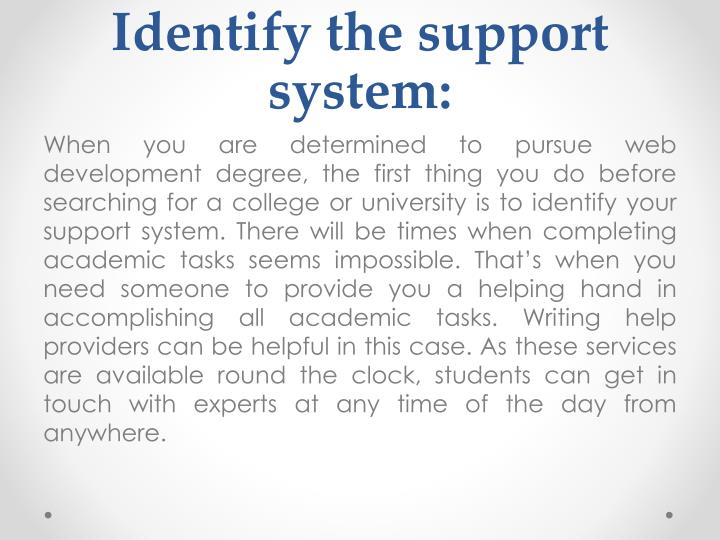 Identify the support system
