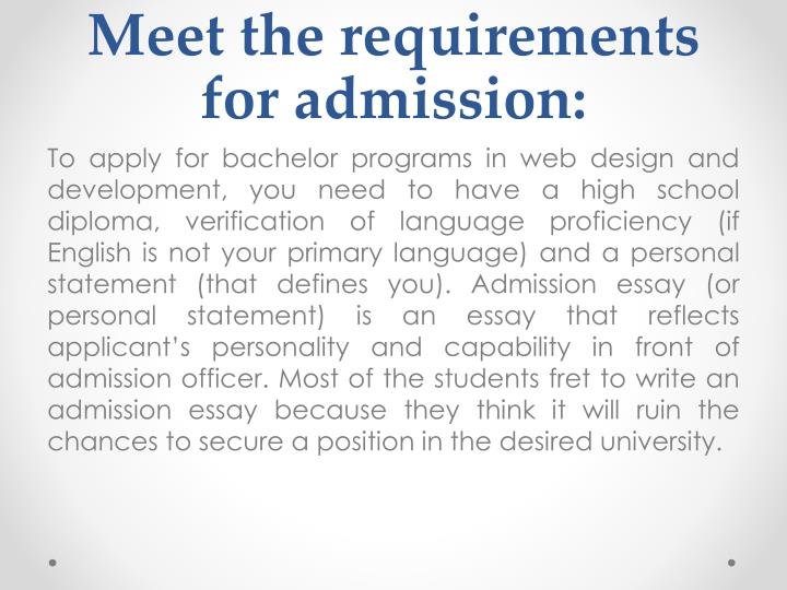 Meet the requirements for admission: