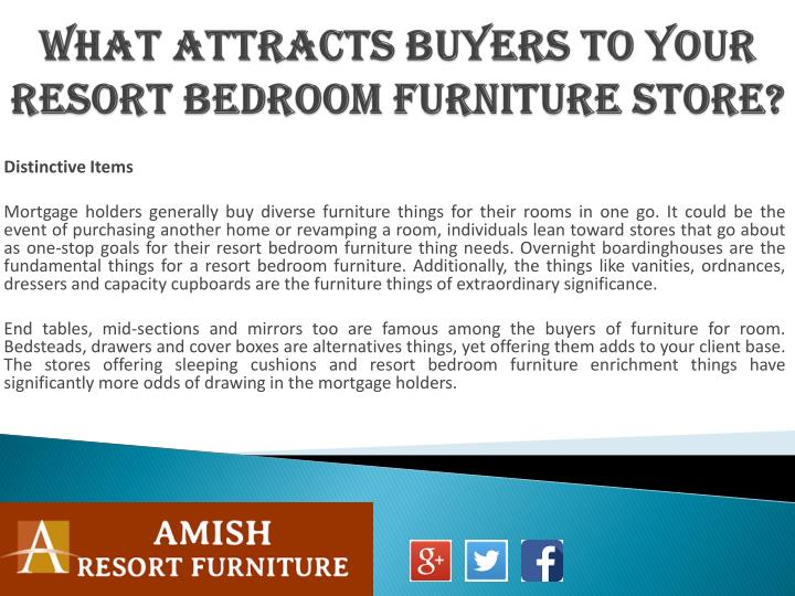 What attracts buyers to your resort bedroom furniture store2