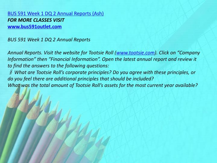 BUS 591 Week 1 DQ 2 Annual Reports (Ash)