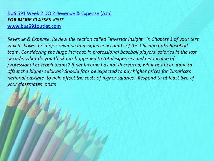 BUS 591 Week 2 DQ 2 Revenue & Expense (Ash)