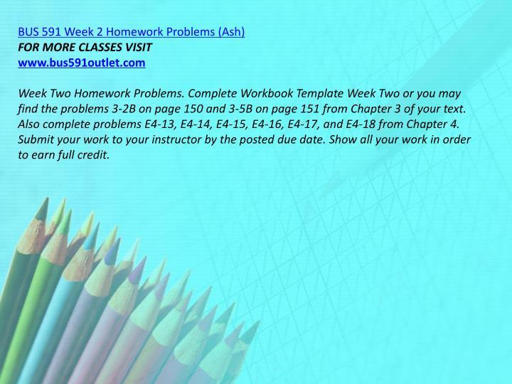 BUS 591 Week 2 Homework Problems (Ash)