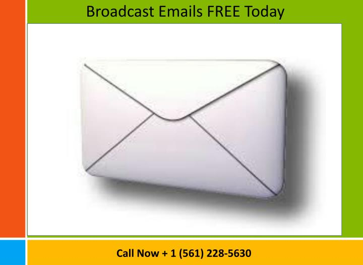 Broadcast Emails FREE Today