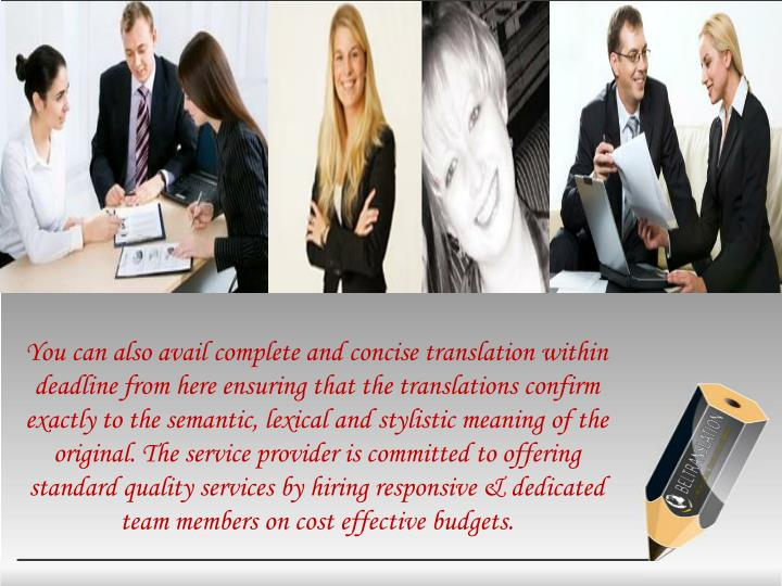 You can also avail complete and concise translation within