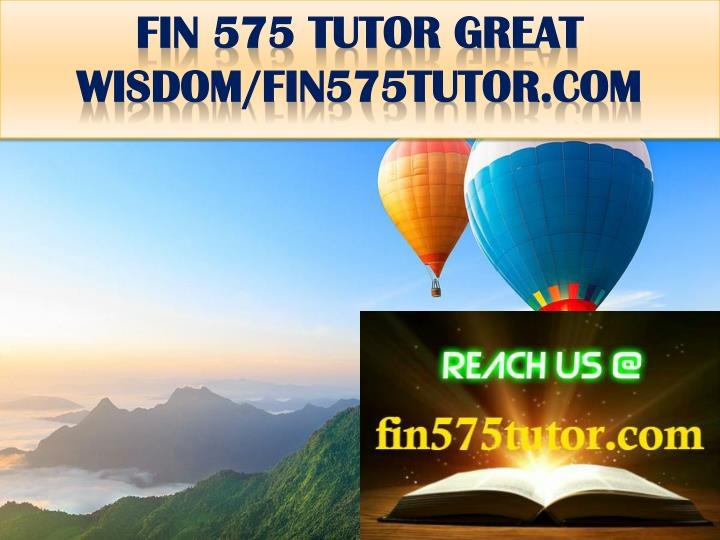 Fin 575 tutor great wisdom fin575tutor com