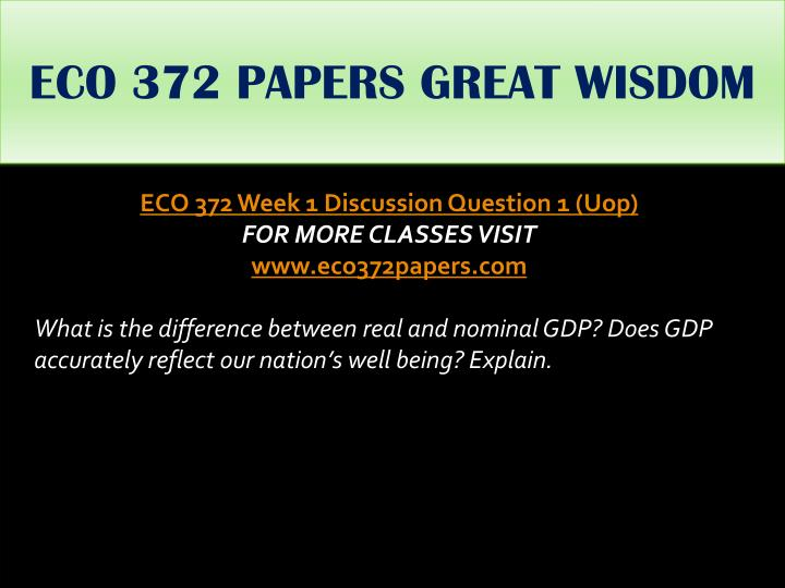 eco 372 week 5 power point Here is the best resource for homework help with eco /372 : macroeconomic at university of phoenix  eco-372-week-3-money-and-the-prices  eco 372 ppt 4 pages.