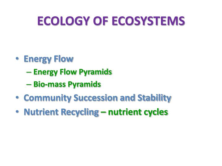 ECOLOGY OF ECOSYSTEMS