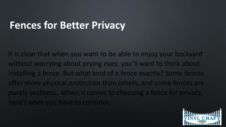 Fences for Better Privacy