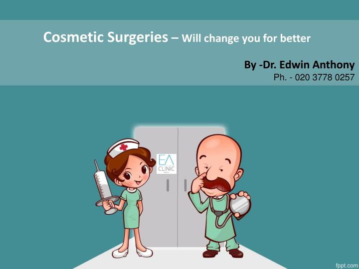 cosmetic surgeries will change you for better