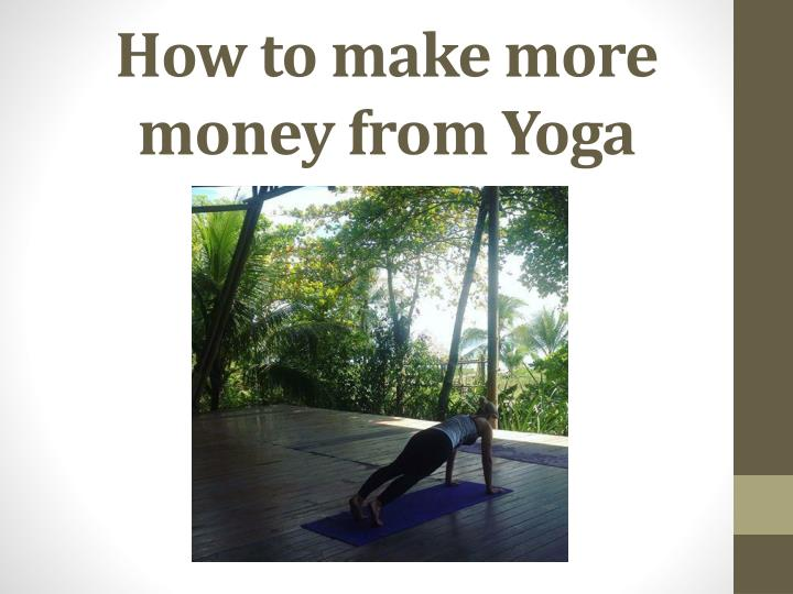 how to make more money from yoga n.