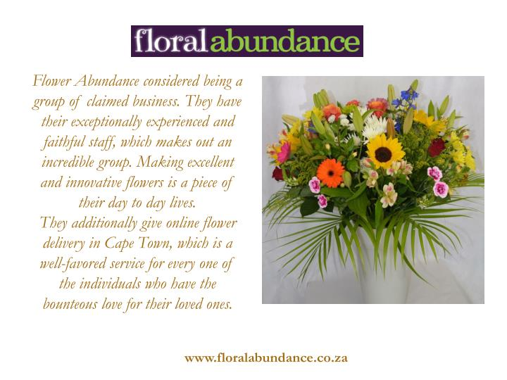 Flower Abundance considered being a group of claimed business. They have their exceptionally experienced and faithful staff, which makes out an incredible group. Making excellent and innovative flowers is a piece of their day to day lives.