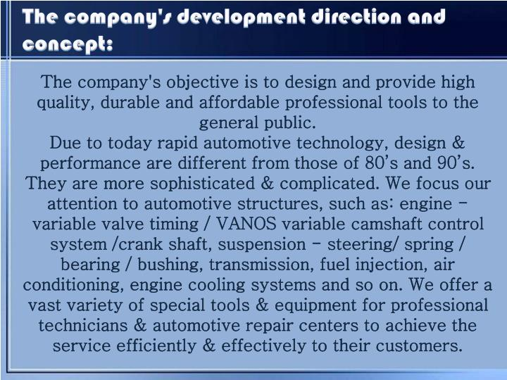 The company's development direction and concept: