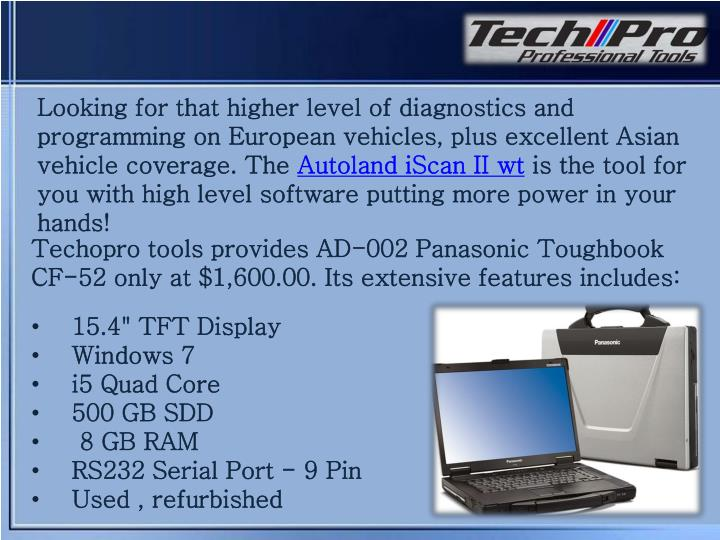 Looking for that higher level of diagnostics and programming on European vehicles, plus excellent Asian vehicle coverage. The
