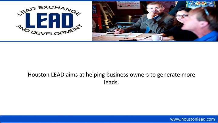 Houston LEAD aims at helping business owners to generate more