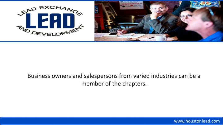Business owners and salespersons from varied industries can be a