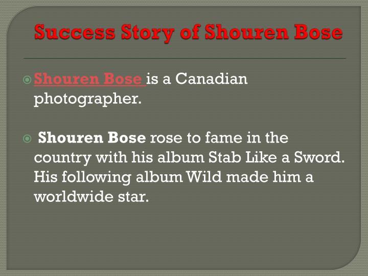 Success story of shouren bose