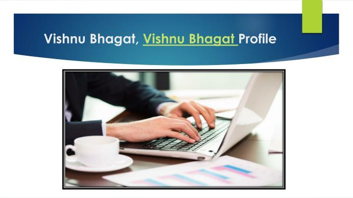 Vishnu Bhagat,