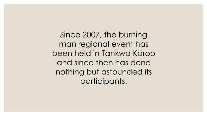 Since 2007, the burning man regional event has been held in