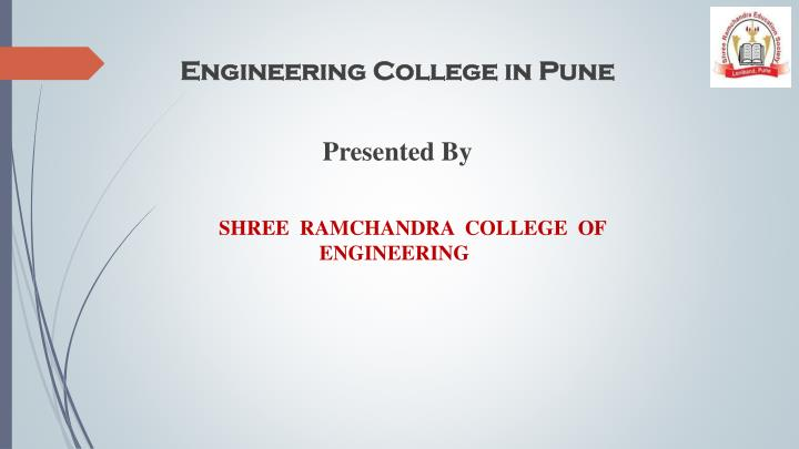 Shree ramchandra college of engineering