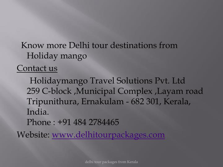Know more Delhi tour destinations from Holiday mango