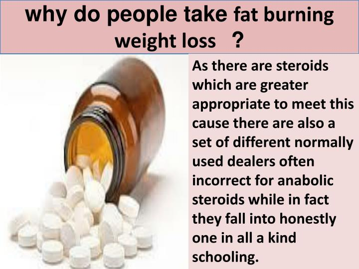Why do people take fat burning weight loss
