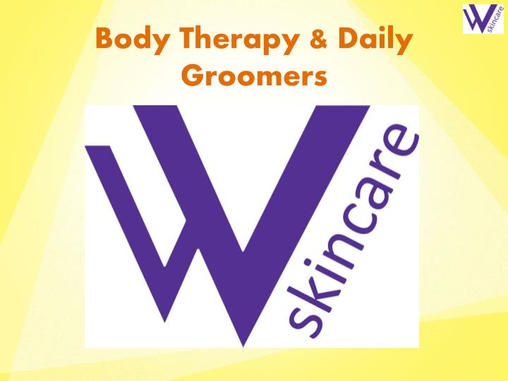 Body therapy daily groomers