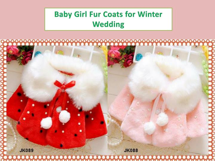 Baby Girl Fur Coats for Winter Wedding