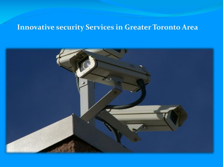 Innovative security Services in Greater Toronto Area