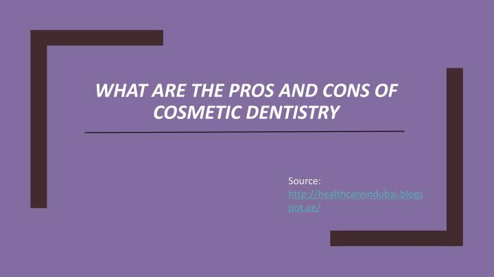 What are the pros and cons of cosmetic dentistry