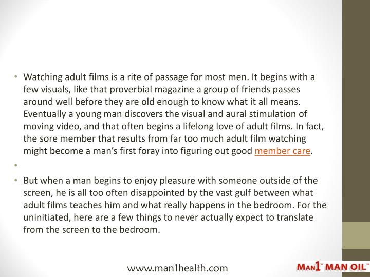 Watching adult films is a rite of passage for most men. It begins with a few visuals, like that prov...