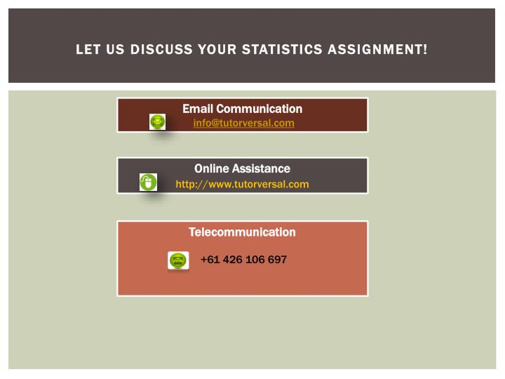 Let us discuss your statistics assignment!