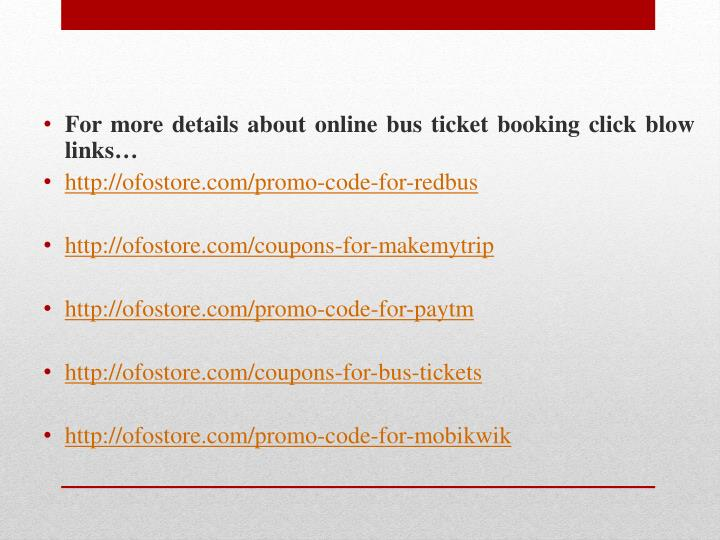 For more details about online bus ticket booking click blow links…