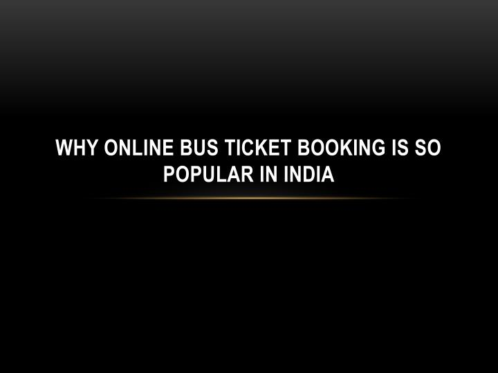 Why online bus ticket booking is so popular in india