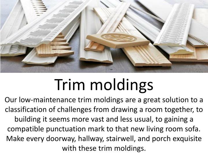 Trim moldings