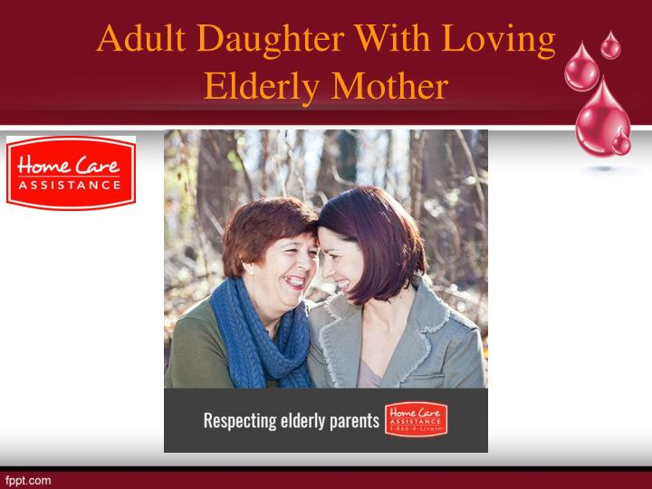 Adult Daughter With Loving Elderly Mother