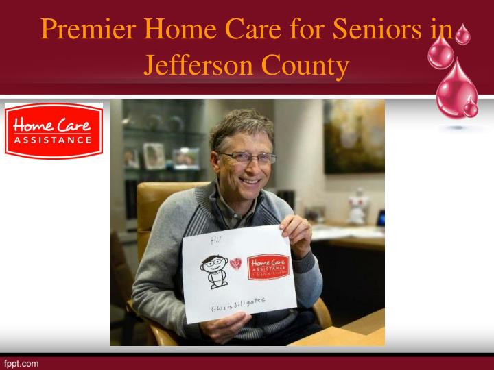 Premier home care for seniors in jefferson county