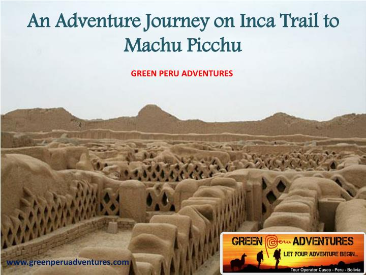 An Adventure Journey on Inca Trail to Machu Picchu