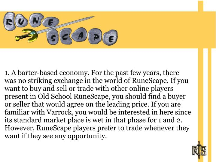 1. A barter-based economy. For the past few years, there was no striking exchange in the world of Ru...