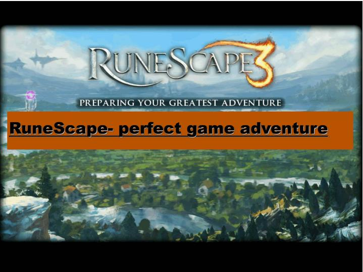Runescape perfect game adventure