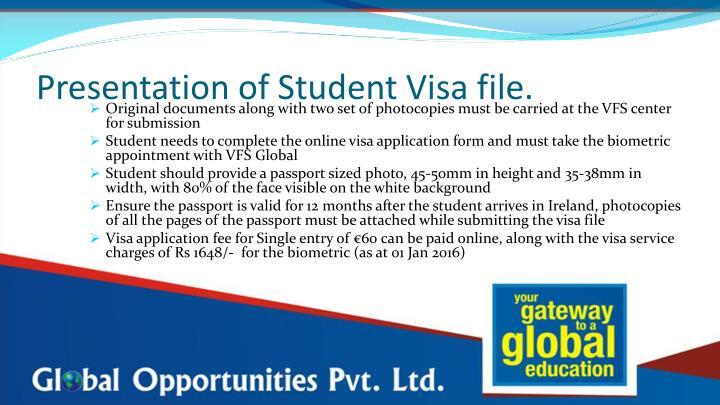 Presentation of Student Visa file.