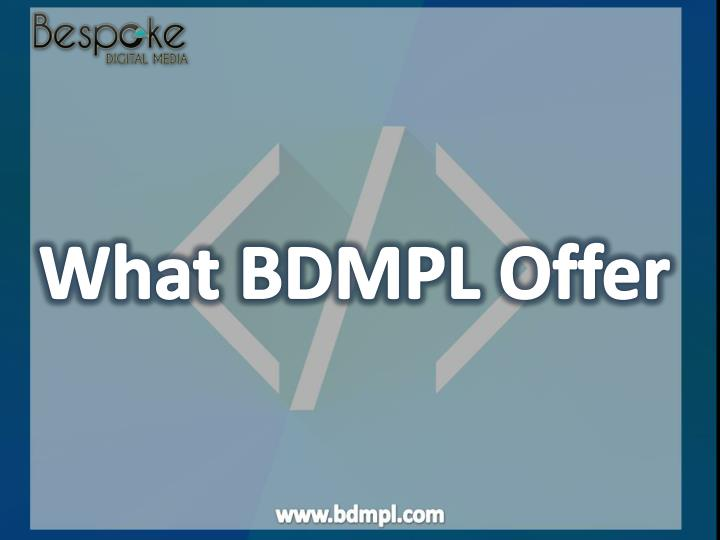What BDMPL Offer