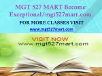 mgt 527 mart become exceptional mgt527mart com