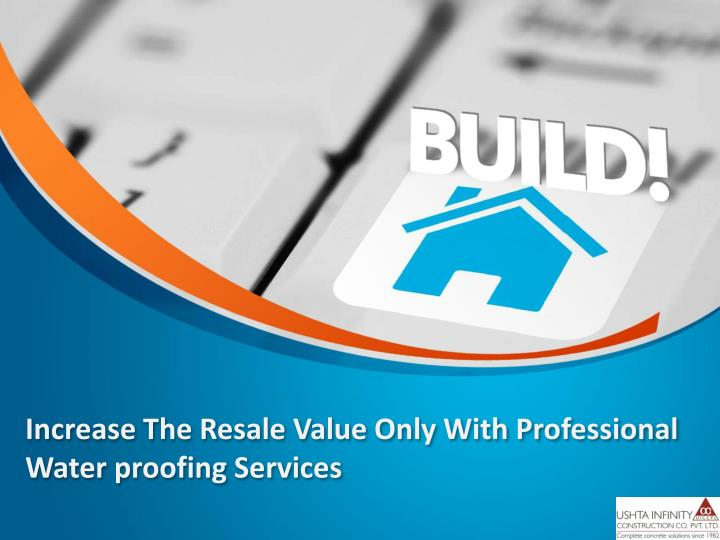 increase the resale value only with professional water proofing services n.
