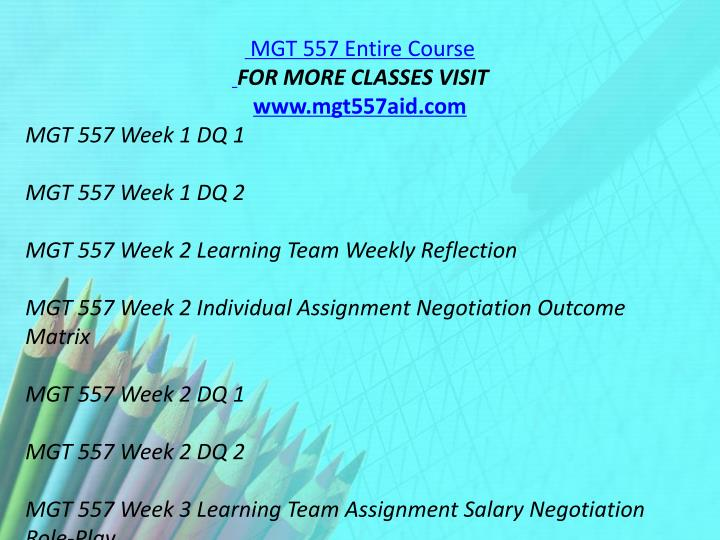 MGT 557 Entire Course
