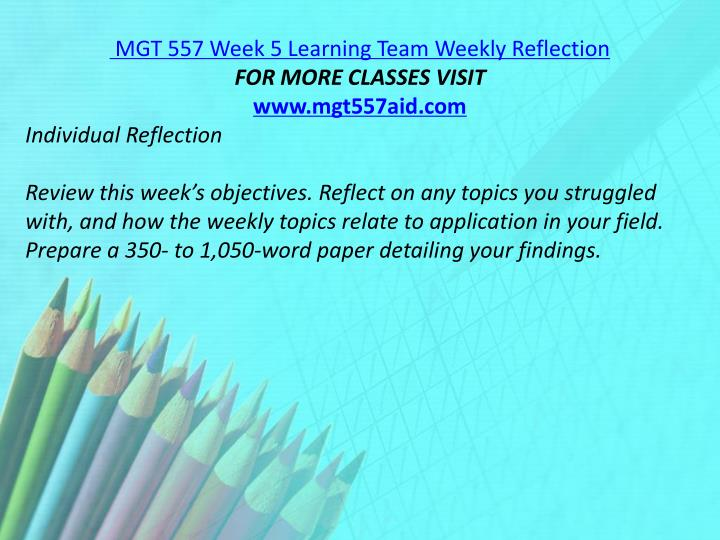 MGT 557 Week 5 Learning Team Weekly Reflection